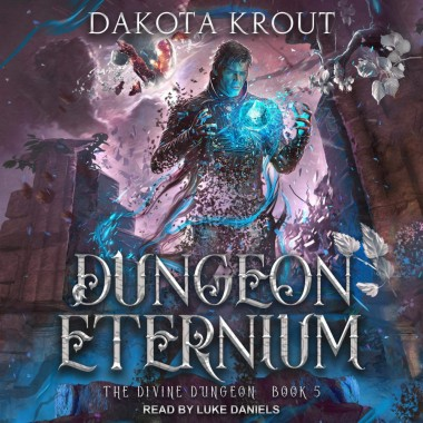 Dungeon Eternium: Divine Dungeon Series, Book 5