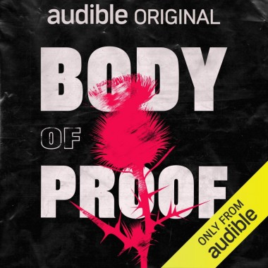 Body of Proof: An Audible Original