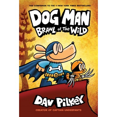 Dog Man: Brawl of the Wild: From the Creator of Captain Underpants (Dog Man #6) (6)